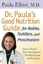 Dr. Paula's Good Nutrition Guide for Babies, Toddlers, and Preschoolers: Answers