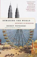 Remaking the World : Adventures in Engineering by Henry Petroski (1998, Paperba…