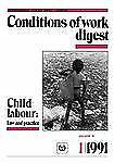 Conditions of Work Digest 1991: Child Labour : Law and Practice Vol. 10, No....