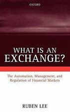 What Is an Exchange? : The Automation, Management, and Regulation of...