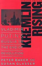 Kremlin Rising : Vladimir Putin's Russia and the End of Revolution by Peter...