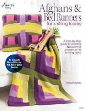 Afghans & Bed Runners for Knitting Looms: A Step-by-Step Guide for Creating 12 S