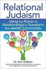 Relational Judaism: Using the Power of Relationships to Transform the Jewish Com