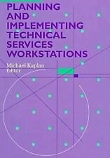 Planning and Implementing Technical Services Workstations by Michael Kaplan