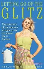 Letting Go of the Glitz The true story of one woman's struggle to live the simpl