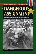 Stackpole Military History: A Dangerous Assignment : An Artillery Forward...
