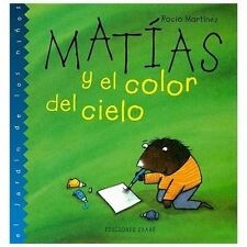 Matias y el Color del Cielo by Rocio Martinez and Roc�o Mart�nez (2002,...