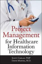 Project Management for Healthcare Information Technology, Masuda, David, Coplan,