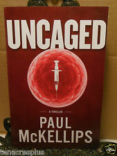 SIGNED Uncaged A Thriller by Paul McKellips~Plague in US~Ban on Animal Testing