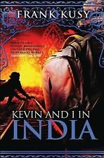 Kevin and I in India by Frank Kusy (2013, Paperback)