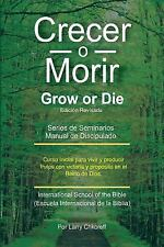 Crecer O Morir : Grow or Die by Larry Chkoreff (2011, Paperback)