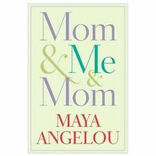 Mom and Me and Mom by Maya Angelou (2013, Hardcover)