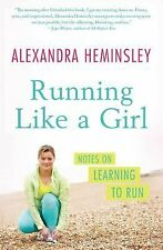 Running Like a Girl: Notes on Learning to Run, Heminsley, Alexandra, Good Book