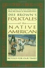 Dee Brown's Folktales of the Native American : Retold for Our Times