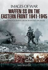 Waffen-SS on the Eastern Front 1941-1945: Images of War, .,, Baxter, Ian, Very G