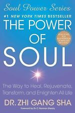 The Power of Soul : The Way to Heal, Rejuvenate, Transform, and Enlighten All...