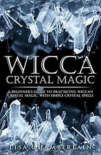 Wicca Crystal Magic: A Beginner's Guide by Lisa Chamberlain Paperback BRAND NEW
