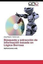 Busqueda y Extraccion de Informacion Basada en Logica Borrosa by Leon Carlos...
