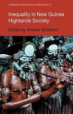 Cambridge Papers in Social Anthropology: Inequality in New Guinea Highlands...