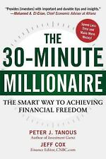 The 30-Minute Millionaire : The Smart Way to Achieving Financial Freedom by...