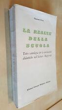 LA REALTà DELLA SCUOLA Ordinamento psicologia didattica primaria Cives 1964