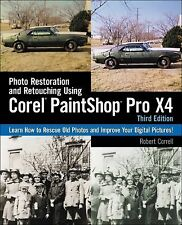 Photo Restoration and Retouching Using Corel PaintShop Photo Pro X4, Correll, Ro