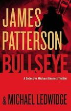 Bullseye James Patterson Michael Ledwidge  Hardcover 1st edition Michael Bennett