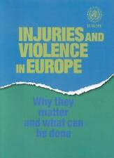 Injuries and Violence In Europe: Why they Matter and What Can Be Done (A EURO Pu