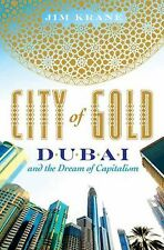 CITY OF GOLD: DUBAI AND THE DREAM OF CAPITALISM by Jim Krane (HC/DJ 2010) 1st Ed