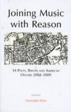 Joining Music with Reason: 34 Poets, British and American: Oxford 2004-2009, Chr