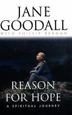 Reason for Hope : A Spiritual Journey by Jane Goodall and Phillip Berman (1999,