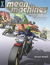Mean Machines: How To Draw Cool Cars, Trucks & Motorcycles-ExLibrary