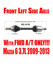 """Brand New Front Left Cv Shaft Axle for Mazda 6 """"S"""" 3.7L with FWD A/T 2009-2013"""