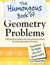 The Humongous Book of Geometry Problems by Kelley, W. Michael