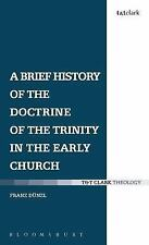 The Doctrine of the Trinity in the Early Church by John Bowden and Franz...