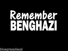 REMEMBER BENGHAZI Decal STICKERS for CAR TRUCK SUV AMERICAN GUN GOVERNMENT SALT