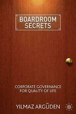 Boardroom Secrets : Corporate Governance for Quality of Life by Yilmaz...