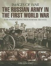 Images of War: The Russian Army in the First World War by Nik Cornish (2014,...