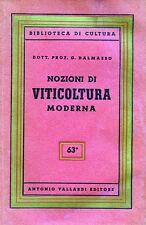 * NOZIONI DI VITICOLTURA MODERNA di G. Dalmasso - Vallardi editore 1956 *
