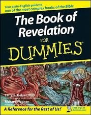 The Book of Revelation for Dummies by Richard Wagner and Larry R. Helyer...