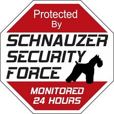 Schnauzer Security Force Dog Sign