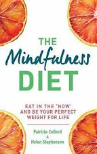 The Mindfulness Diet: Eat in the 'now' and be the perfect weight for life - with