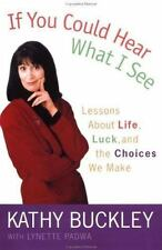 If You Could Hear What I See : Lessons about Life, Luck, and the Choices We...