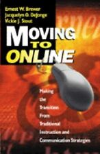 Moving to Online : Making the Transition from Traditional Instruction and...