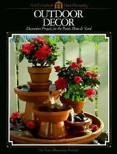 Outdoor Decor : Decorative Projects for the Porch, Patio and Yard by Home Dec...
