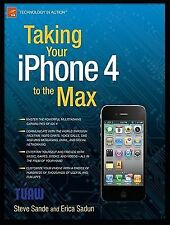 Taking Your iPhone 4 to the Max Sadun, Erica, Sande, Steve Paperback