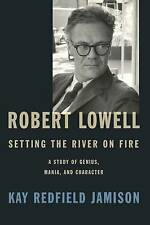 Robert Lowell, Setting the River on Fire, Kay Redfield Jamison