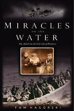 Miracles On the Water: The Heroic Survivors of a World War II U-Boat A-ExLibrary