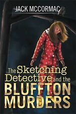 The Sketching Detective and the Bluffton Murders by Jack Mccormac (2014,...