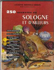 250 recettes de Sologne et d'Ailleurs - Louisette Bertholle-Rémion